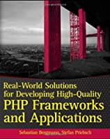 Real-World Solutions for Developing High-Quality PHP Frameworks and Applications ebook download