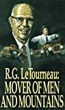 Mover Of Men & Mountains by LeTourneau, R. G. G. New Edition (1/1/1972)