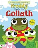 Freddy Meets His Goliath (Sweet Frog Bible Story Series)