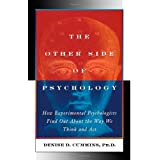 The Other Side of Psychology: How Experimental Psychologists Find Out About the Way We Think and Act