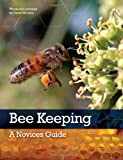 Bee Keeping: A Novices Guide (0956687709) by Wootton, David