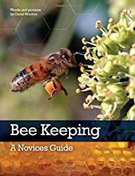 Bee Keeping: A Novices Guide