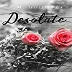 Desolate: The Existing Series, Book 1 | A.M. Guilliams