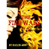 The Fire Wars ~ Kailin Gow