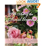 The Art of the Social Graces: (NEW REVISED SECOND EDITION WITH ELEGANT TABLE SETTINGS) (Learn the essentials of...