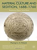 img - for Material Culture and Sedition, 1688-1760: Treacherous Objects, Secret Places (Palgrave Studies in the Enlightenment, Romanticism and the Cultures of Print) book / textbook / text book