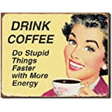 "Tin Sign ""Coffee - Stupid Things"" , 16x12"