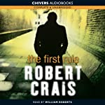 The First Rule (       UNABRIDGED) by Robert Crais Narrated by William Roberts