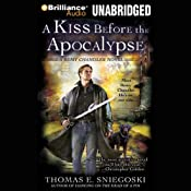 A Kiss Before the Apocalypse: A Remy Chandler Novel, Book 1 | Thomas E. Sniegoski