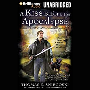 A Kiss Before the Apocalypse: A Remy Chandler Novel, Book 1 | [Thomas E. Sniegoski]