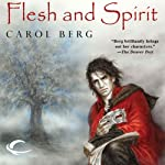 Flesh and Spirit: Lighthouse, Book 1 (       UNABRIDGED) by Carol Berg Narrated by Allen O'Reilly