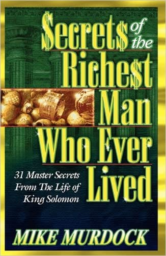 Secrets of the Richest Man Who Ever Lived written by Mike Murdock