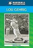Lou Gehrig (Baseball Superstars)