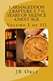 img - for 1.ARMAGEDDON 2.RAPTURE 3. 7   YEARS OF SILENCE 4.NEXT AGE: Volume I of III book / textbook / text book