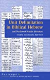 img - for Unit Delimitation in Biblical Hebrew and Northwest Semitic Literature (Pericope Scripture As Written and Read in Antiquity) book / textbook / text book