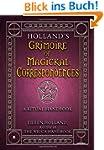 Holland's Grimoire of Magickal Corres...