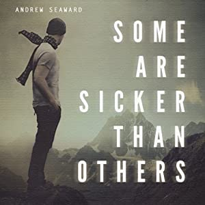 Some Are Sicker Than Others Audiobook