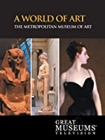 GREAT MUSEUMS: The Metropolitan Museum of Art: A World of Art