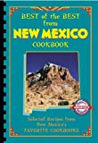 Best of the Best from New Mexico Cookbook: Selected Recipes from New Mexico
