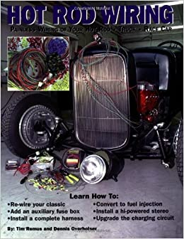 rod wiring painless wiring of your rod truck race car timothy remus dennis