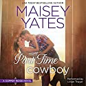 Part Time Cowboy Audiobook by Maisey Yates Narrated by Lillian Thayer