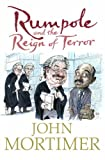 Sir John Mortimer Rumpole and the Reign of Terror