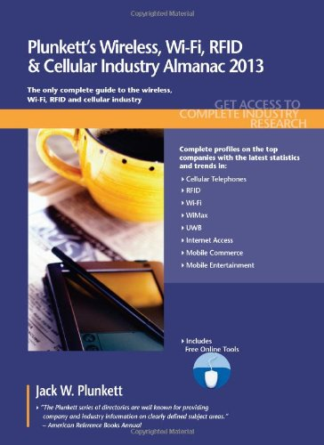 Plunkett's Wireless, Wi-Fi, Rfid & Cellular Industry Almanac 2013