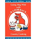 img - for [ Razorback Country Cooking: Going Hog Wild BY Speck, Vicki Connell ( Author ) ] { Paperback } 2012 book / textbook / text book