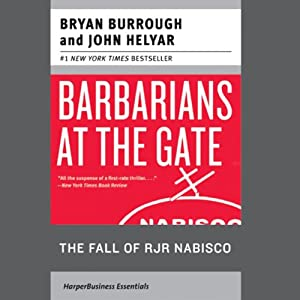 Barbarians at the Gate: The Fall of RJR Nabisco | [Bryan Burrough]