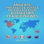 Anglais: Phrases de Voyage en Anglais pour Voyageurs Francophones | Sarah Retter