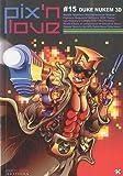 echange, troc Pix'n Love #15 Duke Nukem 3D