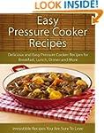 Easy Pressure Cooker Recipes: Delicio...