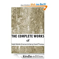 The Complete Works of Ralph Waldo Emerson & Henry David Thoreau (The Complete Works of Henry David Thoreau and Ralph Waldo Emerson)