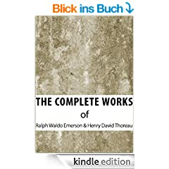 The Complete Works of Ralph Waldo Emerson & Henry David Thoreau (The Complete Works of Henry David Thoreau and Ralph Waldo Emerson Book 1) (English Edition)