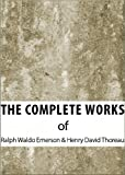 img - for The Complete Works of Ralph Waldo Emerson & Henry David Thoreau (The Complete Works of Henry David Thoreau and Ralph Waldo Emerson Book 1) book / textbook / text book