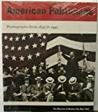 American Politicians Photographs 1843 to 1993 (0870701584) by Galassi, Peter