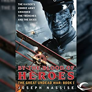 By the Blood of Heroes: The Great Undead War, Book I | [Joseph Nassise]