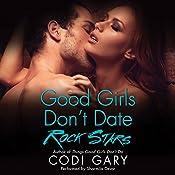 Good Girls Don't Date Rock Stars: Rock Canyon Romance, Book 2 | Codi Gary