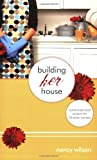 Building Her House: Commonsensical Wisdom for Christian Women (Marigold) (1591280397) by Nancy Wilson