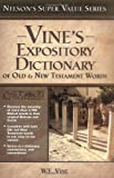 img - for Vine's Expository Dictionary of the Old & New Testament Words (Super Value Series) book / textbook / text book