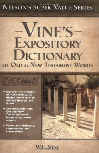 Vine's Expository Dictionary of the Old & New Testament Words (Super Value Series)