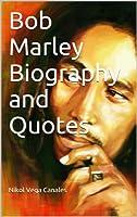 Bob Marley Biography and Quotes (English Edition)