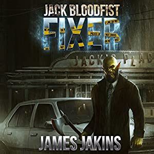 Jack Bloodfist: Fixer Audiobook