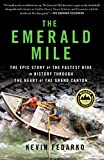 img - for The Emerald Mile: The Epic Story of the Fastest Ride in History Through the Heart of the Grand Canyon book / textbook / text book