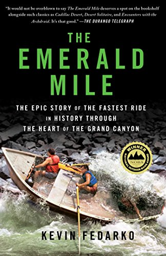 Download The Emerald Mile: The Epic Story of the Fastest Ride in History Through the Heart of the Grand Canyon