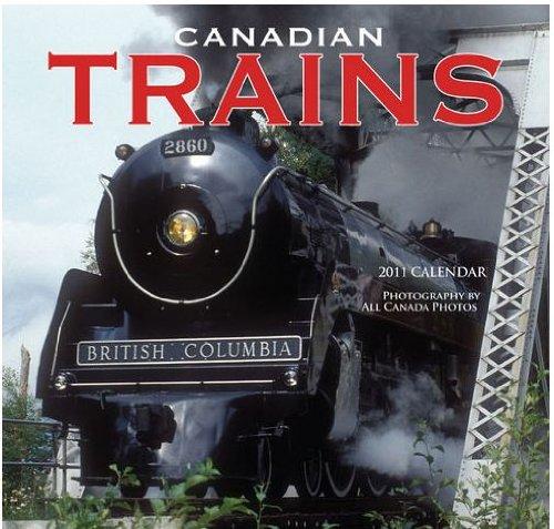 Canadian Trains 2011 Wall Calendar By Wyman Publishing [Size: 12