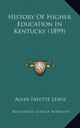 History of Higher Education in Kentucky (1899)
