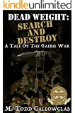 Dead Weight: Search and Destroy: A Tale of the Faerie War (Dead Weight: A Tale of the Faerie War Book 3)