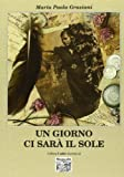 img - for Un giorno ci sar  il sole book / textbook / text book