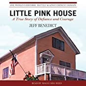 Little Pink House: A True Story of Defiance and Courage | [Jeff Benedict]